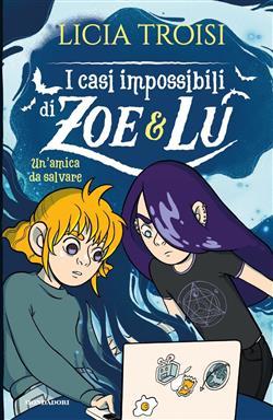 Un'amica da salvare. I casi impossibili di Zoe & Lu