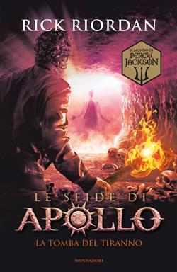 La tomba del tiranno. Le sfide di Apollo