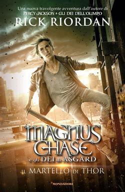 Il martello di Thor. Magnus Chase e gli dei di Asgard