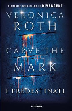 I predestinati. Carve the mark