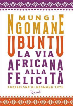 Ubuntu. La via africana alla felicità