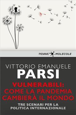 Vulnerabili: come la pandemia cambierà il mondo. Tre scenari per la politica internazionale