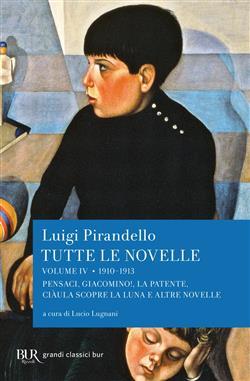 1910-1913: Pensaci, Giacomino!, La patente, Ciàula scopre la luna e altre novelle