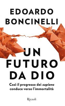 """Un futuro da Dio. Così il progresso dei """"sapiens"""" conduce verso l'immortalità"""