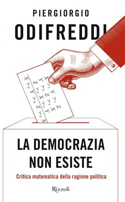 La democrazia non esiste. Critica matematica della ragione politica
