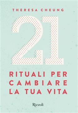 21 rituali per cambiare la tua vita