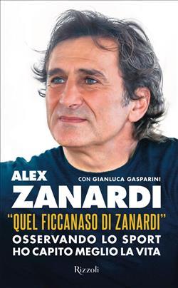 """""""Quel ficcanaso di Zanardi"""". Osservando lo sport ho capito meglio la vita"""