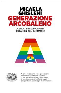 Generazione arcobaleno. La sfida per l'eguaglianza dei bambini con due mamme