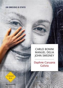 Daphne Caruana Galizia. Un omicidio di Stato