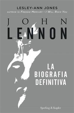 John Lennon. La biografia definitiva