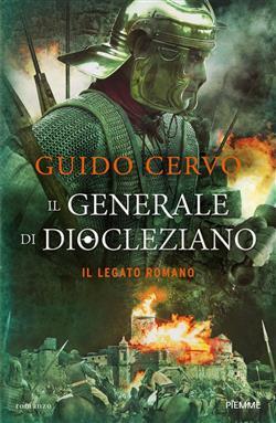 Il generale di Diocleziano. Il legato romano