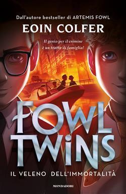 Il veleno dell'immortalità. Fowl Twins