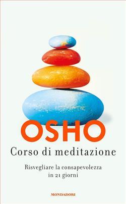 Corso di meditazione. Risvegliare la consapevolezza in 21 giorni