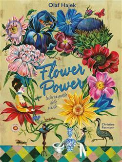 Flower power. La forza gentile delle piante. Ediz. illustrata