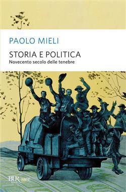 Storia e politica. Novecento secolo delle tenebre