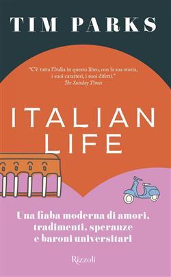 Italian life. Una fiaba moderna di amori, tradimenti, speranze e baroni universitari