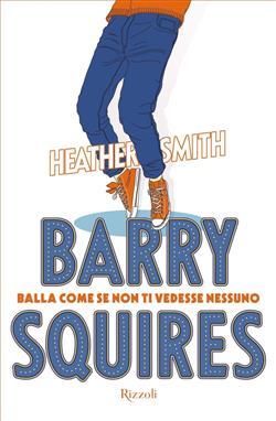 Barry Squires. Balla come se non ti vedesse nessuno