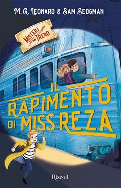 Il rapimento di Miss Reza. Misteri in treno