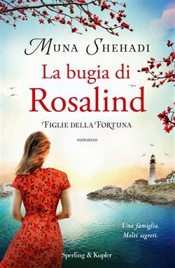 La bugia di Rosalind. Figlie della fortuna