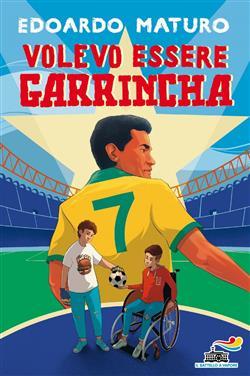Volevo essere Garrincha
