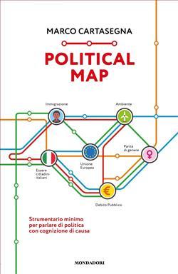 Political Map. Strumentario minimo per parlare di politica con cognizione di causa