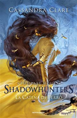 La catena di ferro. Shadowhunters. The last hours