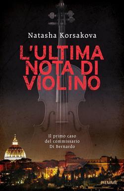 L'ultima nota di violino. Il primo caso del commissario Di Bernardo