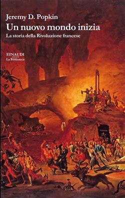 Un nuovo mondo inizia. La storia della Rivoluzione francese