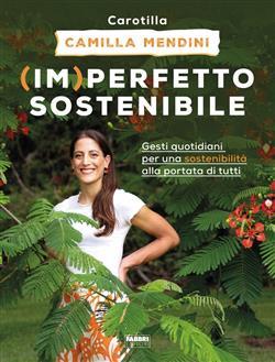 (Im)perfetto sostenibile. Gesti quotidiani per una sostenibilità alla portata di tutti