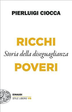 Ricchi/Poveri. Storia della diseguaglianza