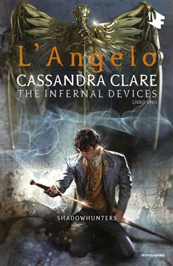 L'angelo. Le origini. Shadowhunters. The infernal devices