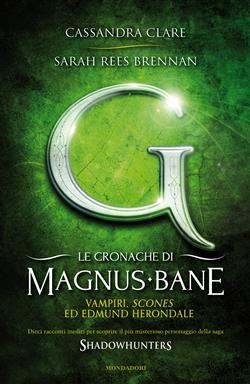 Vampiri, scones ed Edmund Herondale. Le cronache di Magnus Bane