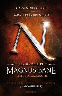 L'erede di mezzanotte. Le cronache di Magnus Bane