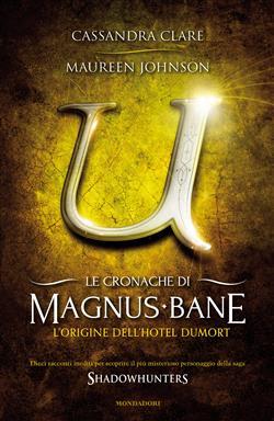 L'origine dell'Hotel Dumort. Le cronache di Magnus Bane