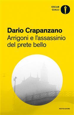 Arrigoni e l'assassinio del prete bello. Milano, 1953
