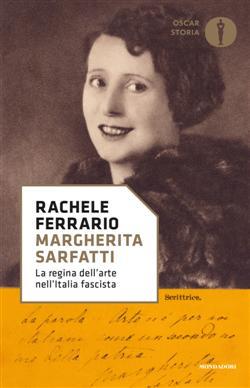 Margherita Sarfatti. La regina dell'arte nell'Italia fascista