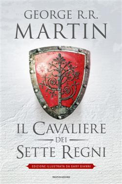 Il cavaliere dei Sette Regni. Ediz. illustrata