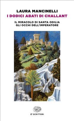 I dodici abati di Challant-Il miracolo di santa Odilia-Gli occhi dell'imperatore