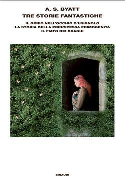 Tre storie fantastiche. Il genio nell'occhio d'usignolo-La storia della principessa primogenita-Il fiato dei draghi
