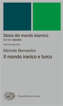 Storia del mondo islamico (VII-XVI secolo). Volume secondo