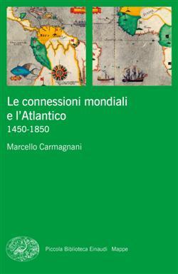 Le connessioni mondiali e l'Atlantico 1450-1850