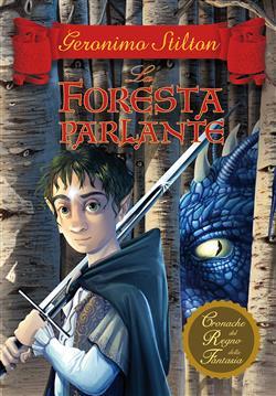 La foresta parlante. Cronache del Regno della Fantasia