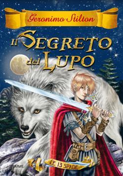 Il segreto del lupo. Le 13 spade