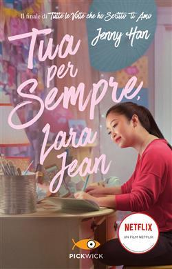 Tua per sempre, Lara Jean