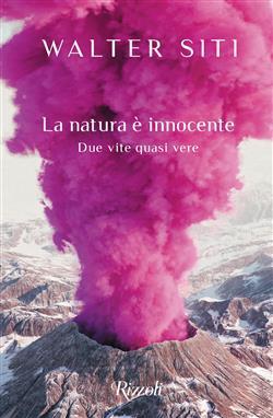 La natura è innocente. Due vite quasi vere