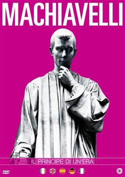 Niccolò Machiavelli - Il principe di un'era